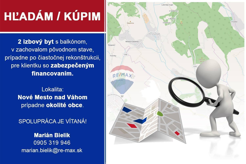 Kúpim - 2 izb. byt - Nové Mesto nad Váhom + okolie